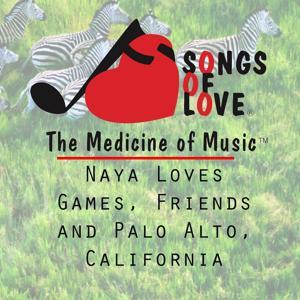 Naya Loves Games, Friends and Palo Alto, California