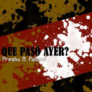 ¿Qué Pasó Ayer? (feat. Palomo)