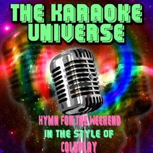 Hymn For The Weekend (Karaoke Version)[In The Style Of Coldplay]