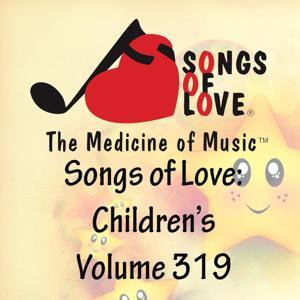 Songs of Love: Children's, Vol. 319