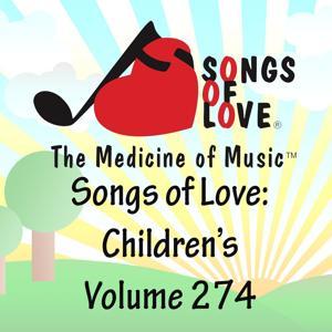 Songs of Love: Children's, Vol. 274