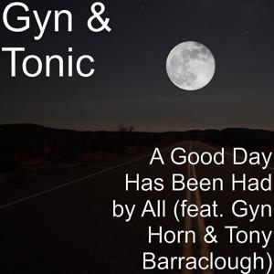 A Good Day Has Been Had by All (feat. Gyn Horn & Tony Barraclough)