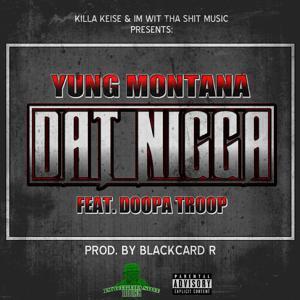 Dat Nigga (feat. Doopa Troop)