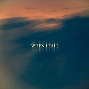 When I Fall - Single