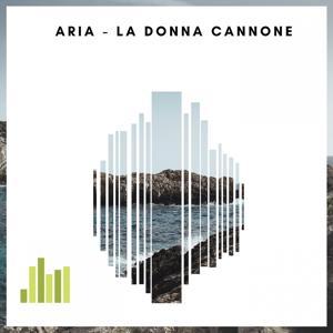 Aria / La donna cannone