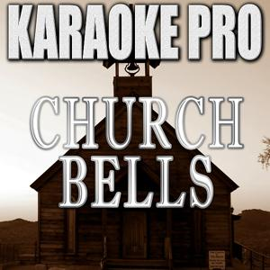 Church Bells (Originally Performed by Carrie Underwood) [Instrumental Version]