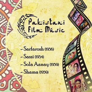 Pakistani Film Music: Sarfarosh (1956), Sassi (1954),  Sola Aanay (1959), Shama (1959)