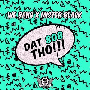 DAT 808 THO!!!