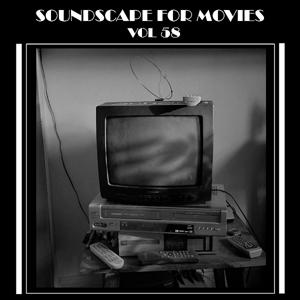 Soundscapes For Movies, Vol. 58