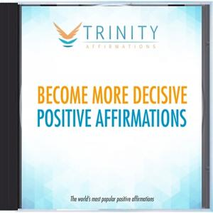 Become More Decisive Affirmations