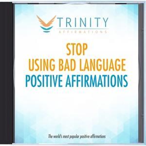 Stop Using Bad Language Affirmations
