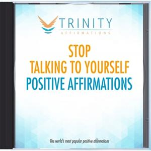 Stop Talking to Yourself Affirmations