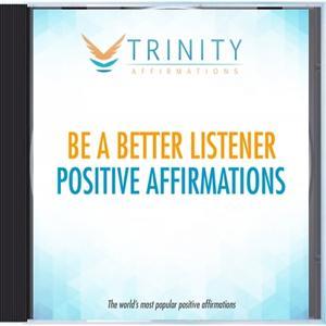 Be a Better Listener Affirmations