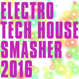 Electro Tech House Smasher 2016