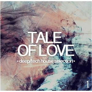 Tale of Love, Vol. 1 - Deep/Tech House Selection