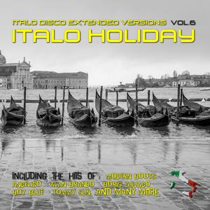 Italo Disco Extended Versions, Vol. 6 - Italo Holiday