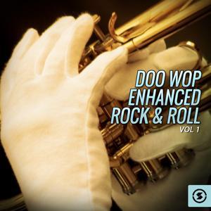 Doo Wop Enhanced Rock & Roll, Vol. 1