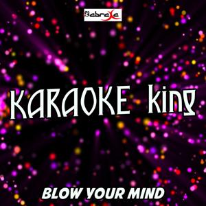 Blow Your Mind (Mwah) (Karaoke Version) (Originally Performed by Dua Lipa)