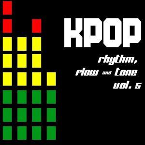 KPOP: Rhythm, Flow and Tone, Vol. 5