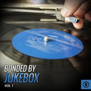 Bonded by JukeBox, Vol. 1