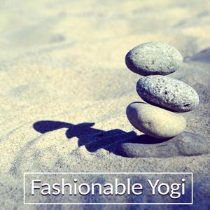 Fashionable Yogi – Harmony & Balance, Yogi, Equanimity, De-stress
