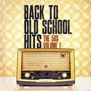 Back to Old School Hits: The 50s, Vol. 1