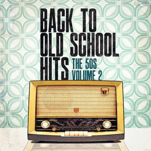 Back to Old School Hits: The 50s, Vol. 2