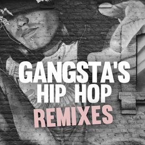 Gangsta's Hip Hop Remixes