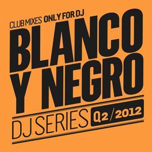 Blanco y Negro DJ Series Q2 2012