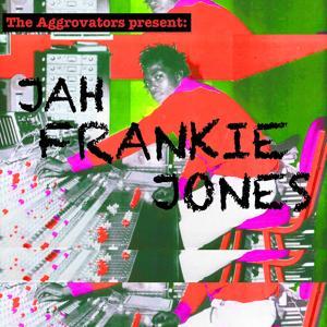 The Aggrovators Present: Jah Frankie Jones