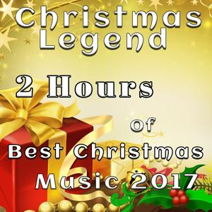 Christmas Legend: 2 Hours of Best Christmas Music 2017