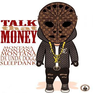 Talk that Money (feat. Da' Unda' Dogg & Sleepdank)