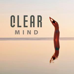 Clear Mind – Music for Meditation, Healing Reiki, Yoga Training, Deep Concentration, Calming Sounds