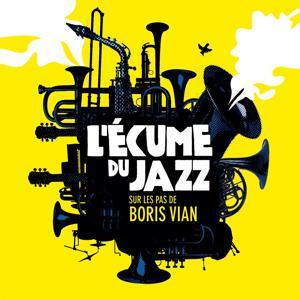 L'écume du Jazz (Sur les pas de Boris Vian)