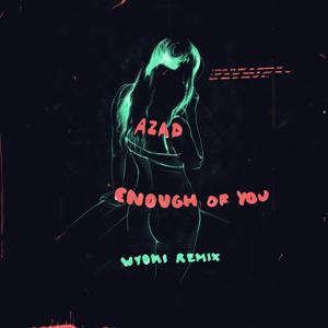 Enough of You (WYOMI Remix)