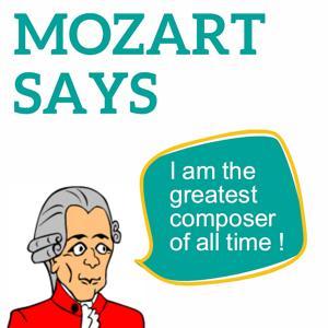 Mozart Says