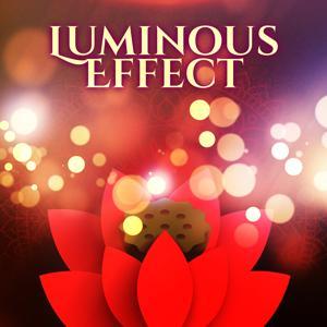 Luminous Effect - Lighting Mind, Repeating Mantras, Full Meditation, Positive Thinking