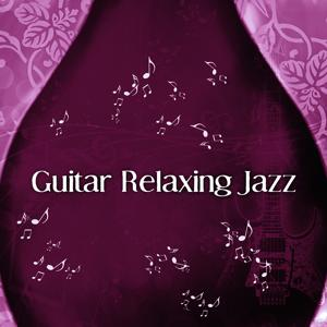 Guitar Relaxing Jazz – Jazz Music, Guitar Sounds, Acoustic Relaxation, Easy Relax, Peaceful Day