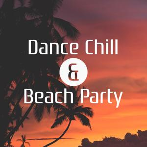 Dance Chill & Beach Party – Summer Lounge, Heart Beat, Great Holiday