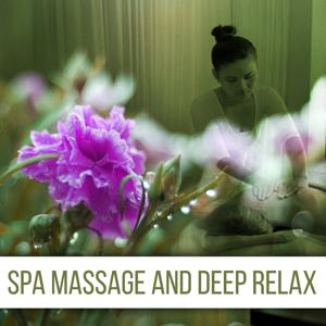 Spa Massage and Deep Relax – Spa Dream, Spa Relaxation, Spa and Wellness, Calm New Age Music, Relaxing Background
