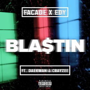 Bla$tin' (feat. Crayzee & Daekwan Lutz)