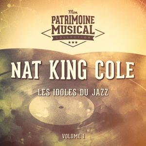 Les Idoles Du Jazz: Nat King Cole, Vol. 1