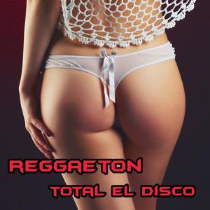 Reggaeton Total el Disco