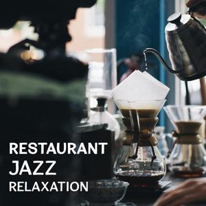 Restaurant Jazz Relaxation – Smooth Jazz for Relaxation, Soft Background Jazz, Evening Dinner Jazz, Calm Cool Jazz