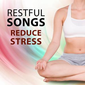 Restful Songs Reduce Stress – Nature Sounds for Yoga, Time to Meditation, Calmness & Serenity, Deep Sleep