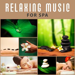 Relaxing Music for Spa – Deep Sounds of Nature for Massage Background, Spa Therapy, Placid New Age