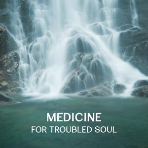 Medicine for Troubled Soul – Healing Music with Natural Sounds & Instruments, Music to Fight Depression and Improve Mood