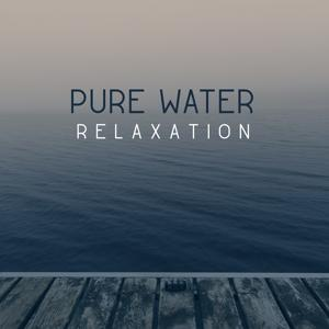 Pure Water Relaxation – Water Sounds Relaxation, Nature Music, Deep Calm Sounds, Ambient Calming Music