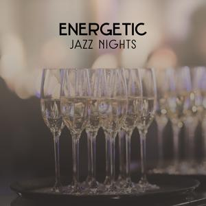 Energetic Jazz Nights – Background Music Perfect for Entertainment, Smooth Jazz Party Collection