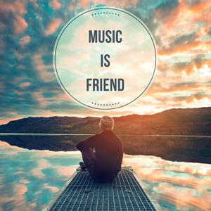 Music is Friend - Help in Science, Better Rest, Sound Therapy, Melody Heart, Wonderful Moments with Singing, Humming under Shower